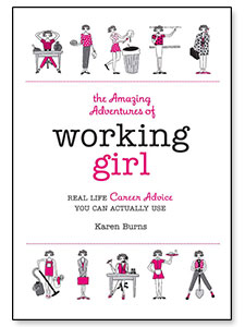 The Amazing Adventures of Working Girl by Karen Burns
